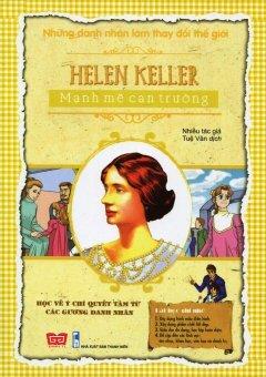 Những Danh Nhân Làm Thay Đổi Thế Giới - Helen Keller - Mạnh Mẽ Can Trư...