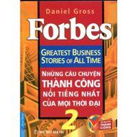 Bí quyết thành công - những câu chuyện thành công nổi tiếng nhất mọi thời đại (T2) - Daniel Gross