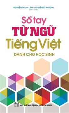 Sổ tay từ ngữ tiếng Việt - Dùng cho học sinh