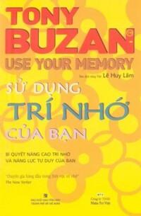 Sử dụng trí nhớ của bạn - Tony Buzan - Lê Huy Lâm