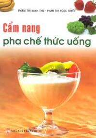 Cẩm nang pha chế thức uống - Phạm Thị Minh Thu & Phan Thị Ngọc Tuyết