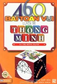460 bài toán vui luyện trí thông minh - Sa Thị Hồng Hạnh