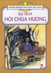 Tranh truyện dân gian Việt Nam - Sự tích hội Chùa Hương - Nhiều tác giả