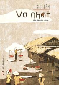Vợ Nhặt - Tập Truyện Ngắn - Tác giả: Kim Lân