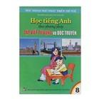 Học Tiếng Anh Theo Phương Pháp Tập Viết Từ Vựng Và Đọc Truyện Tập 8