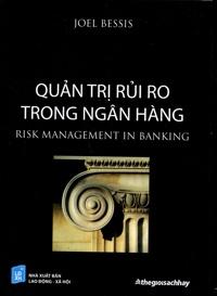 Quản trị rủi ro trong ngân hàng - Joël Bessis