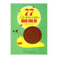 77 câu chuyện ý nghĩa dành cho bé