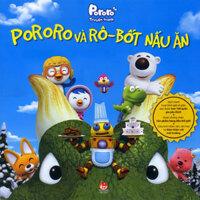 Pororo truyện tranh: Pororo và rô-bốt nấu ăn - Nhiều tác giả