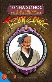 10 Nhà sử học nổi tiếng trong lịch sử Trung Quốc