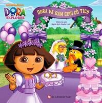Dora The Explorer - Dora Và Đám Cưới Cổ Tích