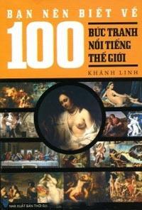 Bạn Nên Biết Về 100 Bức Tranh Nổi Tiếng Thế Giới