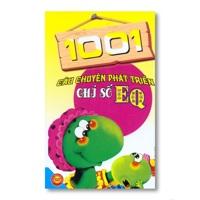 1001 Câu chuyện phát triển chỉ số EQ - Ngọc Khánh