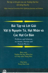 Bài tập và lời giải Vật lý nguyên tử hạt nhân và các hạt cơ bản - Yung-Kuo Lim - Dịch giả: Dương Ngọc Huyền, Nguyễn Trường Luyện