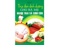 Thực đơn dinh dưỡng cho bà mẹ mang thai và sinh con