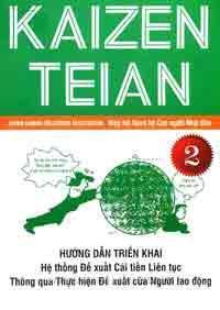 Kaizen Teian (tập 2) - Hướng dẫn triển khai hệ thống đề xuất cải tiến liên tục thông qua thực hiện đề xuất của người lao động