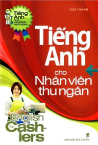 Tiếng Anh cho nhân viên thu ngân - Kim Thanh