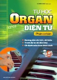 Tự học Organ điện tử: Phần cơ bản - Cù Minh Nhật (biên soạn)