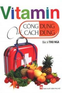 Vitamin Công Dụng Và Cách Dùng Tác giả Thu Nga