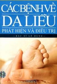 Các bệnh về da liễu: Phát hiện và điều trị - Bác sĩ Lê Dung