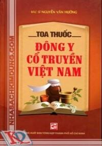 Toa thuốc Đông y cổ truyền Việt Nam - Bác sĩ Nguyễn Văn Hưởng