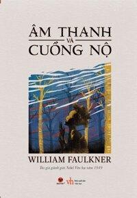 Âm thanh và cuồng nộ - William Faulkner