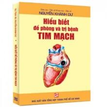 Hiểu biết để phòng và trị bệnh tim mạch - Nguyễn Khánh Dư