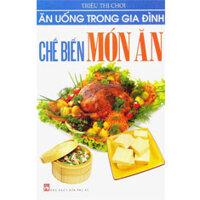 Ăn uống trong gia đình - Chế biến món ăn - Triệu Thị Chơi