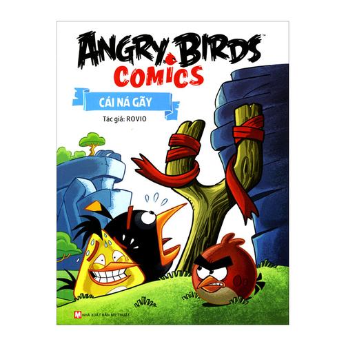 Angry Birds Comics – Cái Ná Gãy
