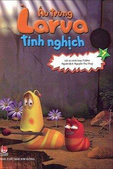 Ấu trùng Larva tinh nghịch - Tập 7
