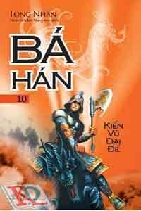 Bá Hán Tập 10 - Kiến Vũ đại đế