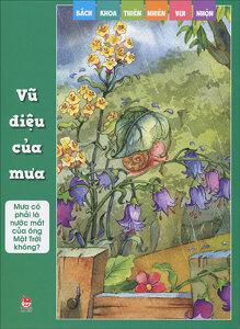 Bách khoa thiên nhiên vui nhộn: Vũ điệu của mưa - Nhiều tác giả