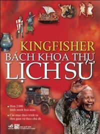 Bách khoa thư lịch sử Kingfisher - Nhiều tác giả