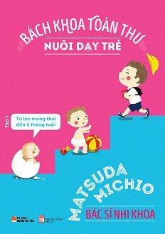 Bách Khoa Toàn Thư Nuôi Dạy Trẻ - Tập 1: Từ Lúc Mang Thai Đến 5 Tháng Tuổi