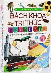 Bách Khoa Tri Thức Thiếu Nhi (Tái Bản2016) Tác giả Phạm Hồng