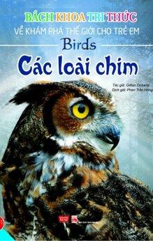 Bách Khoa Tri Thức Về Khám Phá Thế Giới Cho Trẻ Em - Các loài chim