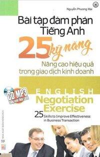 Bài Tập Đàm Phán Tiếng Anh - 25 Kỹ Năng - Tác giả: Nguyễn Phương Mai