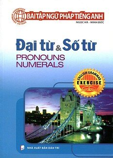 Bài Tập Ngữ Pháp Tiếng Anh - Đại Từ & Số Từ