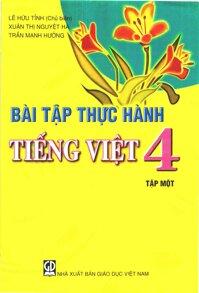 Bài tập thực hành Tiếng Việt 4 Tập 1