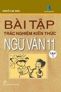 Bài tập trắc nghiệm kiến thức Ngữ Văn 11 (T1) - Nguyễn Bá Ngãi
