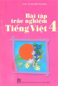 Bài Tập Trắc Nghiệm Tiếng Việt 4