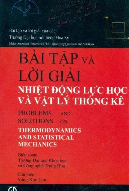 Bài tập và lời giải Nhiệt động lực học và Vật lý thống kê - Yung-Kuo Lim