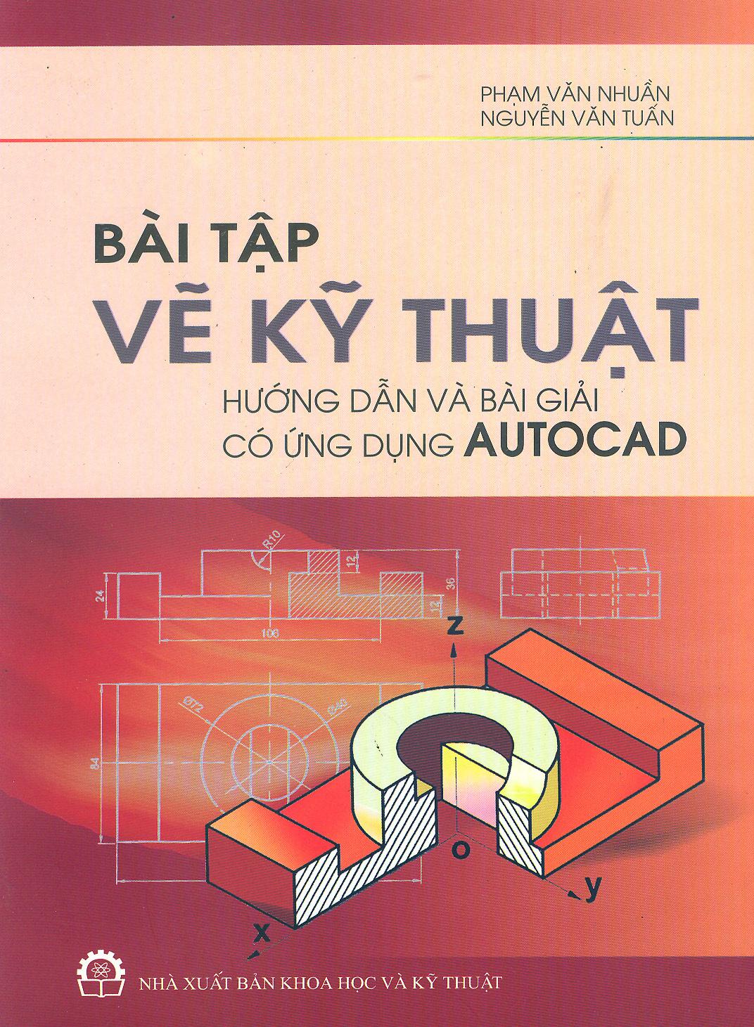 Bài Tập Vẽ Kỹ Thuật – Hướng Dẫn Và Bài Giải Có Ứng Dụng Autocad