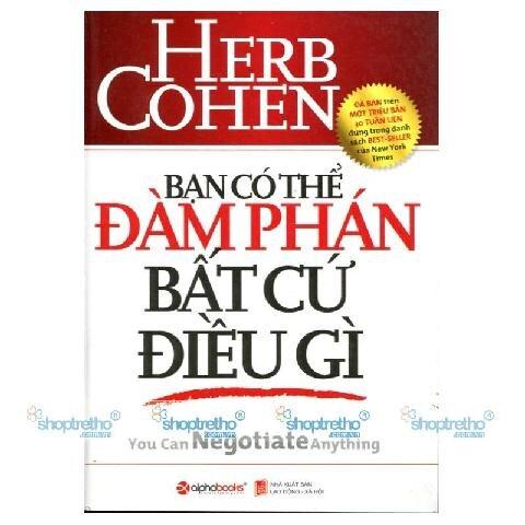 Bạn có thể đàm phán bất cứ điều gì (Sách bỏ túi) – Herb Cohen