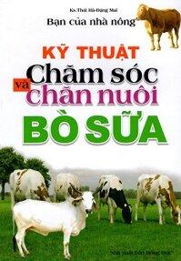 Bạn của Nhà nông - kỹ Thuật chăm sóc và chăn nuôi bò sữa