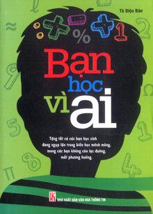 Bạn Học Vì Ai - Tân Việt