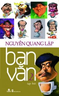 Bạn văn - Nguyễn Quang Lập