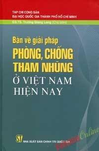 Bàn về giải pháp phòng chống tham nhũng ở Việt Nam hiện nay