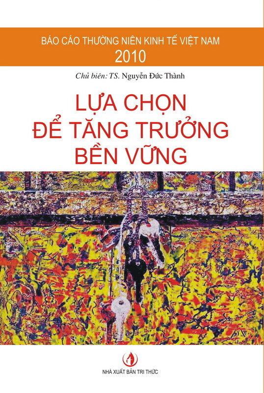 Báo cáo Thường niên Kinh tế Việt Nam 2010: Lựa chọn để tăng trưởng bền vững