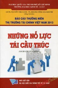 Báo cáo thường niên thị trường tài chính Việt Nam 2013 – Những nỗ lực tái cấu trúc
