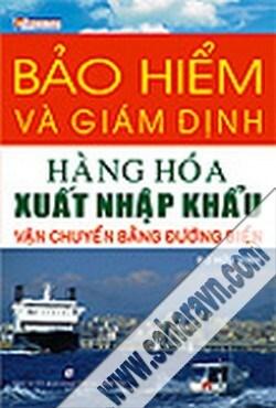 Bảo hiểm và giám định hàng hóa xuất nhập khẩu vận chuyển bằng đường biển